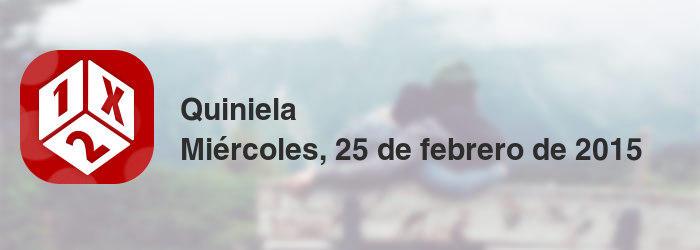 Quiniela del miércoles, 25 de febrero de 2015