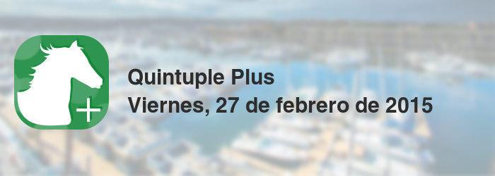 Quintuple Plus del viernes, 27 de febrero de 2015