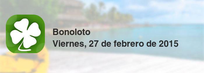 Bonoloto del viernes, 27 de febrero de 2015