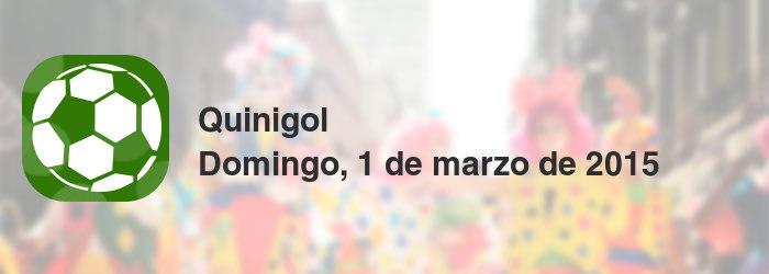 Quinigol del domingo, 1 de marzo de 2015