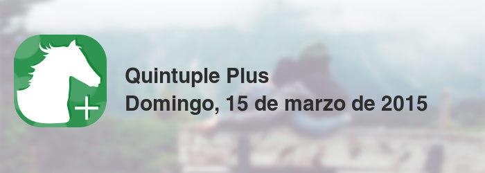 Quintuple Plus del domingo, 15 de marzo de 2015