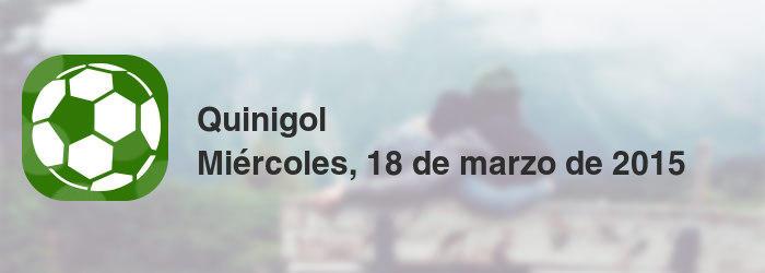 Quinigol del miércoles, 18 de marzo de 2015