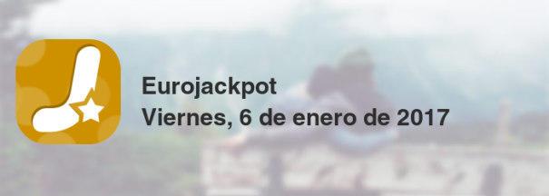 Eurojackpot del viernes, 6 de enero de 2017