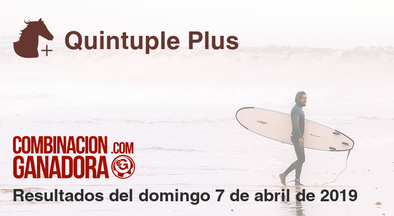 Quintuple Plus del domingo 7 de abril de 2019