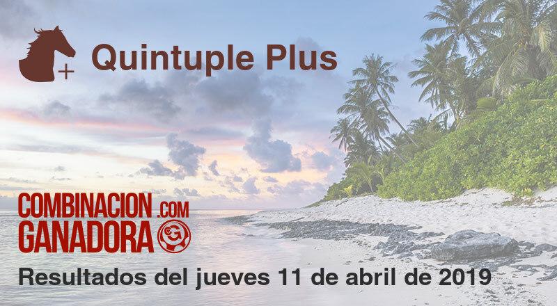 Quintuple Plus del jueves 11 de abril de 2019