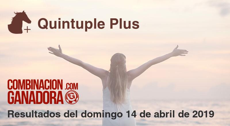 Quintuple Plus del domingo 14 de abril de 2019