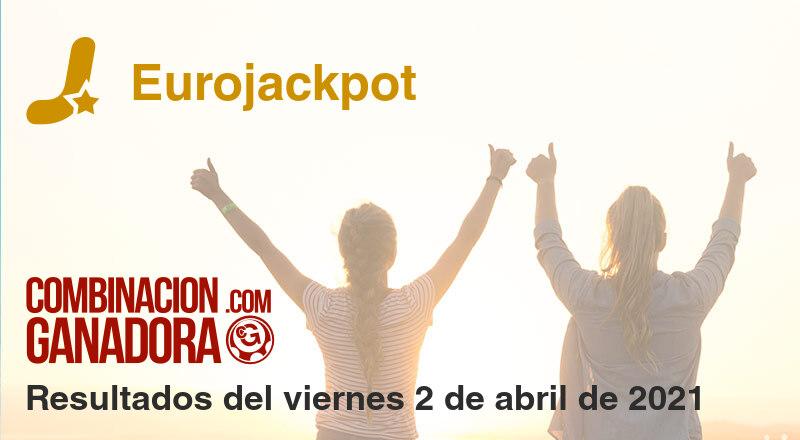 Eurojackpot del viernes 2 de abril de 2021