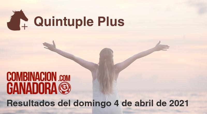 Quintuple Plus del domingo 4 de abril de 2021