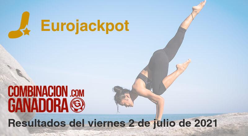 Eurojackpot del viernes 2 de julio de 2021