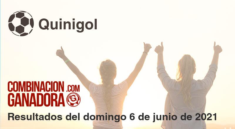 Quinigol del domingo 6 de junio de 2021