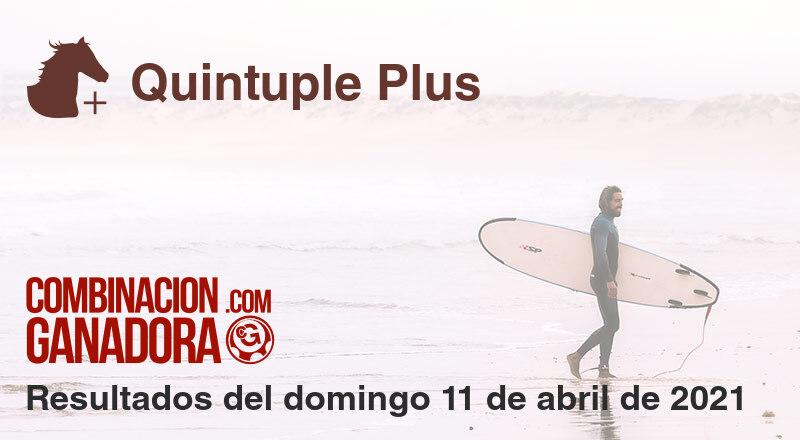 Quintuple Plus del domingo 11 de abril de 2021