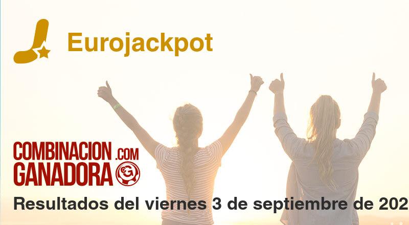 Eurojackpot del viernes 3 de septiembre de 2021
