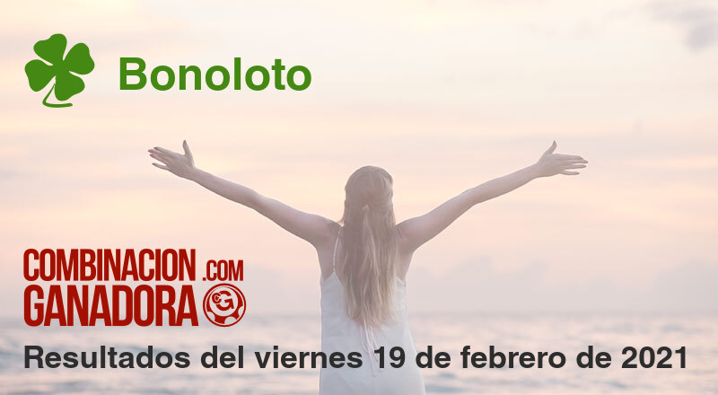 Bonoloto del viernes 19 de febrero de 2021