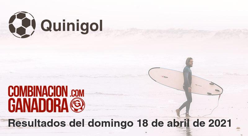 Quinigol del domingo 18 de abril de 2021