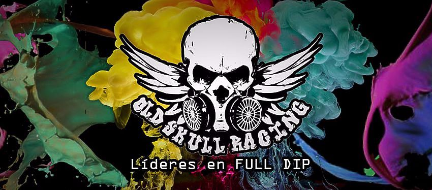 OldSkullRacing | Líderes en FULL DIP